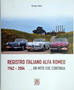 2004 - Ed. RIAR  Registro Italiano Alfa Romeo is a beautiful story and like all great stories, with so many wonderful characters, you will not want to end it.