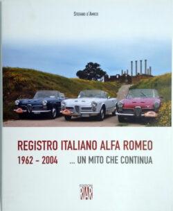2004 - Ed. RIAR  Quella del Registro Italiano Alfa Romeo è una bella storia e, come  tutte le belle storie, con tanti meravigliosi personaggi, non si ha alcuna voglia che finisca.